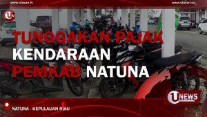 [Video]  Tunggakan Pajak Kendaraan Pemkab Natuna