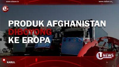 [Video] Produk Afghanistan Diboyong Ke Eropa